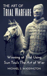 The Art of Trial Warfare: Win at Trial Using Sun Tzu's The Art of War (PRNewsFoto/Gonzalez & Waddington, LLC)