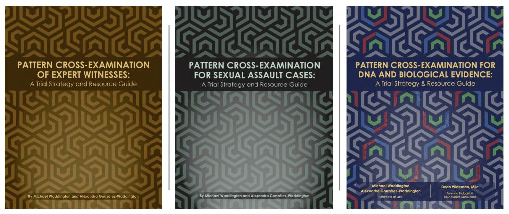 Three best-selling cross-examination books authored my Michael Waddington and Alexandra Gonzalez-Waddington.